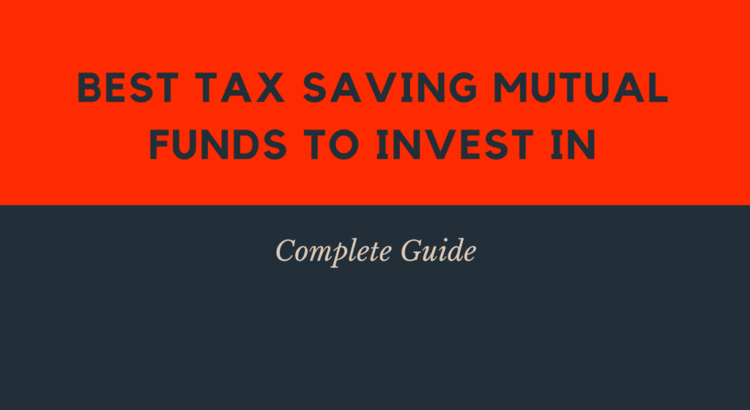 Best Tax Saving Mutual Funds to Invest in
