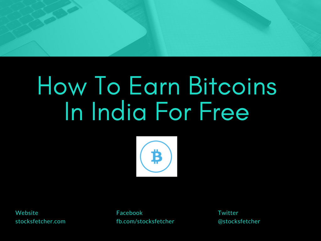 How To Earn Bitcoins In India For Free - Complete Guide