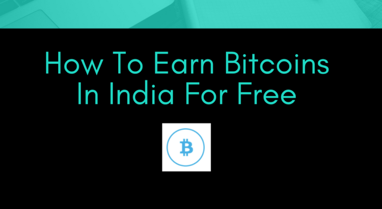 how to earn bitcoins in india for free