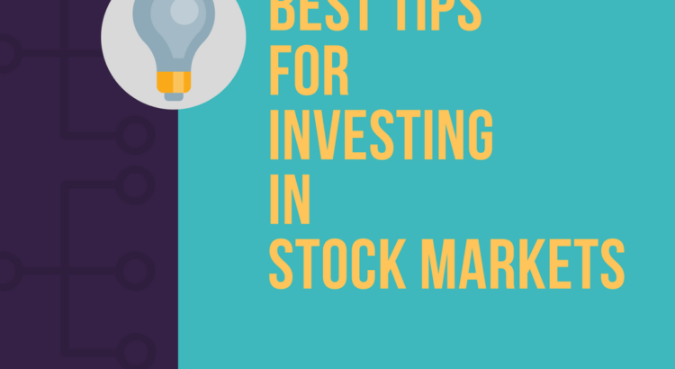 Best Tips for Investing in Stock Markets
