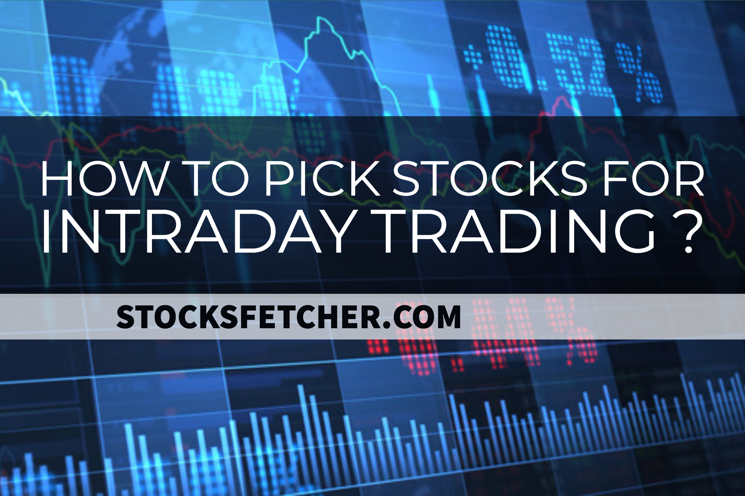How to pick stocks for Intraday Trading