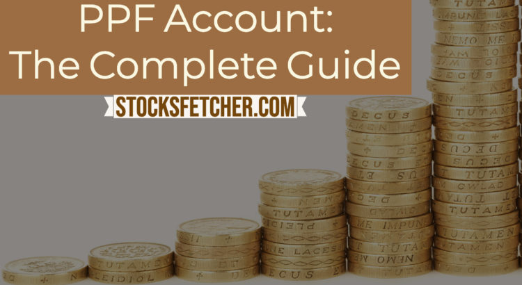 PPF Account - The Complete Guide